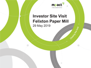 Investor Presentation - Felixton Mill